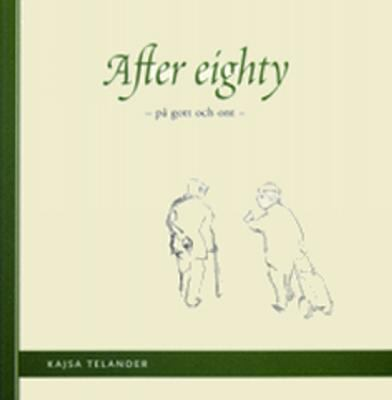 After eighty - på gott och ont