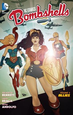 DC Comics - bombshells: Vol. 2, Allies / written by Marguerite Bennett ; art by Mirka Andolfo