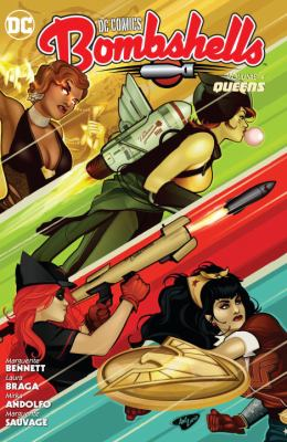 DC Comics - bombshells / written by Marguerite Bennett ... ; Supergirls based on the characters created by Jerry Siegel and Joe Schuster. Vol. 4, Queens / written by Marguerite Bennett ; art by Laura Braga ...