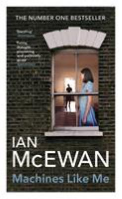 Machines like me : and people like you / Ian McEwan.