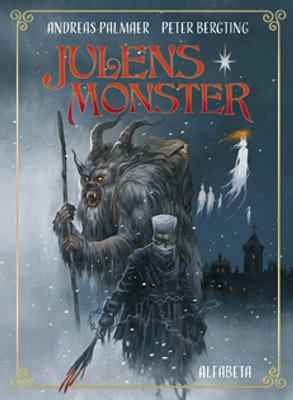 Julens monster / Andreas Palmaer ; illustrationer av Peter Bergting.
