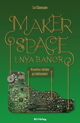 Makerspace i nya banor