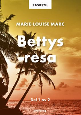 Bettys resa. Del 1 / Marie-Louise Marc.