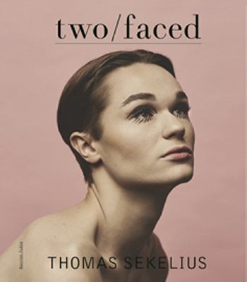 Two faced / Thomas Sekelius ; [foto: Emma Svensson ...].